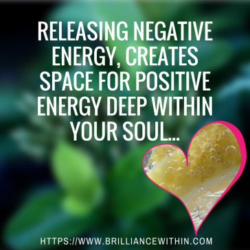 releasing-negative-energy-creates-space-for-positive-energy-deep-within-your-soul
